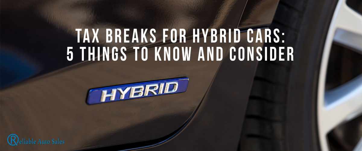 Tax Breaks For Hybrid Cars 5 Things To Know And Consider
